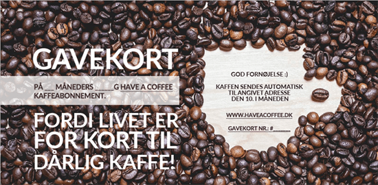 Have A Coffee Kaffe Gavekort